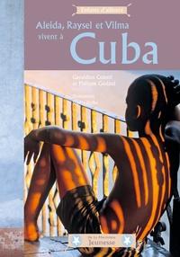 Geraldina Colotti et Philippe Godard - Aleida, Raysel et Vilma vivent à Cuba.