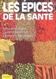 Géraldine Adam et Catherine Mandigon - Les épices de la santé.