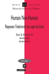 Géraldine Aïdan et Danielle Bourcier - Humain non-humain - Repenser l'intériorité du sujet de droit.