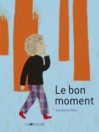 Géraldine Alibeu - Le bon moment.
