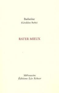 Géraldine Barbe - Rater mieux.