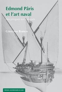 Géraldine Barron - Edmond Pâris et l'art naval - Des pirogues aux cuirassés.