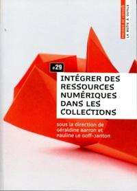 Géraldine Barron et Pauline Le Goff-Janton - Intégrer des ressources numériques dans les collections.
