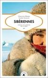 Géraldine Bérard et Valérie François - Sibériennes - Voyage aux confins de la taïga.