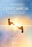 Géraldine Bergon - L'effet miroir - Découvrez comment chaque situation a un message à vous transmettre.