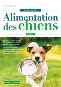 Géraldine Blanchard et Bernard-Marie Paragon - L'alimentation des chiens.
