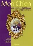 Géraldine Blanchard et Marina d' Arezzo - Mon Chien - 100 recettes diététiques & 1001 conseils.