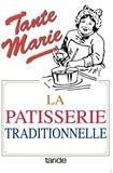 Géraldine Boulanger - La pâtisserie traditionnelle de tante Marie - De 481 recettes.