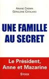 Géraldine Catalano et Ariane Chemin - Une famille au secret - Le président, Anne et Mazarine.