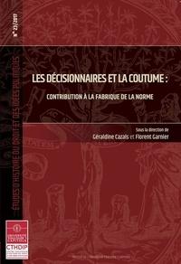 Géraldine Cazals et Florent Garnier - Les décisionnaires et la coutume : contribution à la fabrique de la norme.