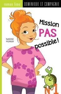 Géraldine Charette et Nadine Poirier - Mission pas possible !  : Mission pas possible!.