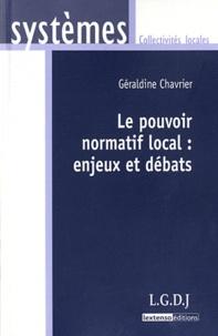 Géraldine Chavrier - Le pouvoir normatif local : enjeux et débats.