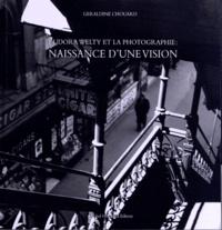 Géraldine Chouard - Eudora Welty et la photographie - Naissance d'une vision.