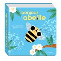 Géraldine Collet et Olivia Cosneau - Bonjour abeille.