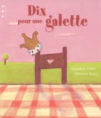 Géraldine Collet et Séverine Robin - Dix pour une galette.