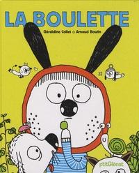 Géraldine Collet et Arnaud Boutin - La boulette.