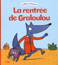 Géraldine Collet et Sébastien Chebret - La rentrée de Groloulou.