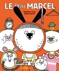Géraldine Collet et Arnaud Boutin - Le petit Marcel.