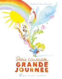 Géraldine Collet et  Kerascoët - Petit cartable, grande journée.