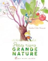 Géraldine Collet et  Kerascoët - Petits riens grande nature.