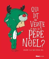 Géraldine Collet et Stéphane Kiehl - Qui dit la vérité sur le Père Noël ?.