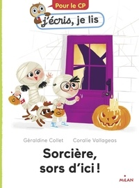 Géraldine Collet et Coralie Vallageas - Sorcière, sors d'ici!.