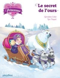 Géraldine Collet - Une, deux, trois Princesses - Le secret de l'ours - Tome 10.