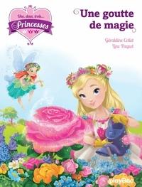 Géraldine Collet - Une, deux, trois Princesses - Une goutte de magie - Tome 11.