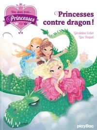 Géraldine Collet - Une, deux, trois... Princesses Tome 1 : Princesses contre dragon !.