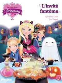 Géraldine Collet - Une, deux, trois... Princesses Tome 3 : L'invité fantôme.