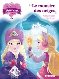Géraldine Collet et Line Paquet - Une, deux, trois... Princesses Tome 4 : Le monstre des neiges.