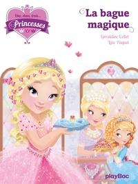 Géraldine Collet et Line Paquet - Une, deux, trois... Princesses Tome 5 : La bague magique.