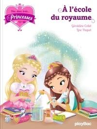 Géraldine Collet et Line Paquet - Une, deux, trois... Princesses Tome 6 : A l'école du royaume.