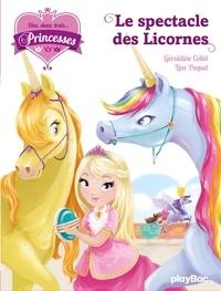 Géraldine Collet et Line Paquet - Une, deux, trois... Princesses Tome 7 : Le spectacle des licornes.