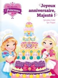 Géraldine Collet et Line Paquet - Une, deux, trois... Princesses Tome 8 : Joyeux anniversaire Majesté !.