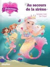 Géraldine Collet et Line Paquet - Une, deux, trois... Princesses Tome 9 : Au secours de la sirène.