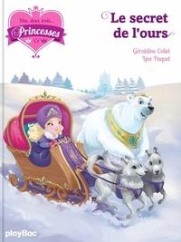 Géraldine Collet et Line Paquet - Une, deux, trois... Princesses Tome 10 : Le secret de l'ours.