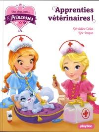 Géraldine Collet et Line Paquet - Une, deux, trois... Princesses Tome 12 : Apprenties vétérinaires !.