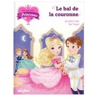 Géraldine Collet - Une, deux, trois... Princesses Tome 13 : Au bal de la couronne.