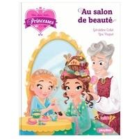 Géraldine Collet et Line Paquet - Une, deux, trois... Princesses Tome 14 : Au salon de beauté.