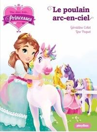 Géraldine Collet et Line Paquet - Une, deux, trois... Princesses Tome 15 : Le poulain arc-en-ciel.