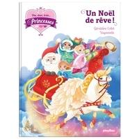 Géraldine Collet - Une, deux, trois... Princesses Tome 18 : Un Noël de rêve !.