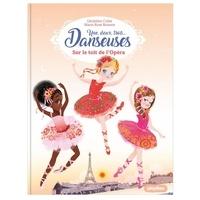 Géraldine Collet et Marie-Rose Boisson - Une, deux, trois... Danseuses Tome 6 : Sur le toit de l'Opéra.