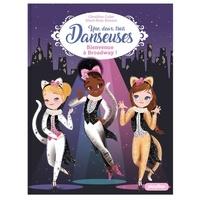 Géraldine Collet et Marie-Rose Boisson - Une, deux, trois... Danseuses Tome 8 : Bienvenue à Broadway.