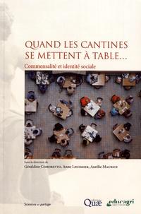 Géraldine Comoretto et Anne Lhuissier - Quand les cantines se mettent à table... - Commensalité et identité sociale.