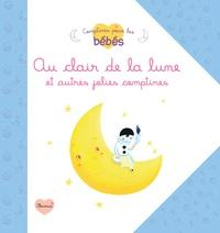 Géraldine Cosneau et Virginie Martins - Au clair de la lune et autres jolies comptines.