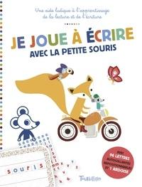 Je joue à écrire avec la petite souris- Pour un apprentissage ludique de l'écriture et de la lecture - Géraldine Cosneau   Showmesound.org
