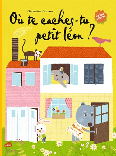 Géraldine Cosneau - Où te caches-tu petit Léon ?.