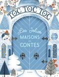 Géraldine Cosneau - Toc toc toc Les jolies maisons des contes.