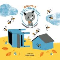 Géraldine Cosneau - Une enquête de Loulou  : Qui a volé le miel des abeilles ?.